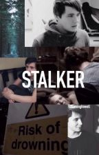 STALKER - DAN HOWELL FANFICITON by b-a-b-y
