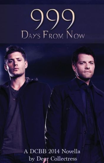 999 Days From Now (destiel)
