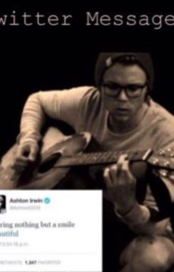 Twitter DMs~ Ashton Irwin