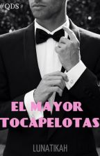 EL MAYOR TOCAPELOTAS © | #QDSfamily by Lunatikah