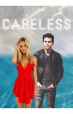 Careless || Dylan O'Brien by DylanOBanshee