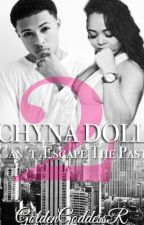 Chyna Doll 2 - Cant Escape The Past by GoldenGoddessR