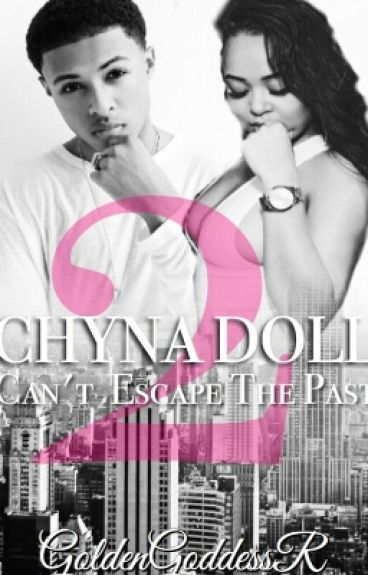 Chyna Doll 2 - Cant Escape The Past