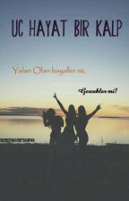 Üç Hayat Bir Kalp by SelenatorSuna