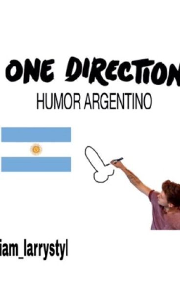 Humor Argentino ~Larry y One Direction~ {#Wattys2016}