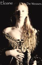 Eloane, reine de Wessex by mauvaisefemme
