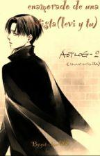 [SHINGEKI NO KYOJIN] Enamorado De Una Artista (levi y tu) by yui-chan-001