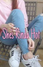 she's kinda hot by apparelish