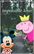 impossible love /peppa e mickey by duquesalouis