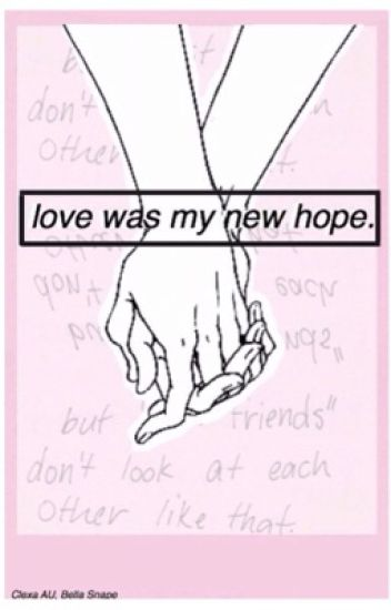 Love was my new hope. // Clexa AU fanfic