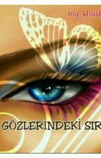 gözlerindeki sır by my_khushi