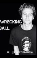 Wrecking Ball || Luke Hemmings || by LukeyIsMine96