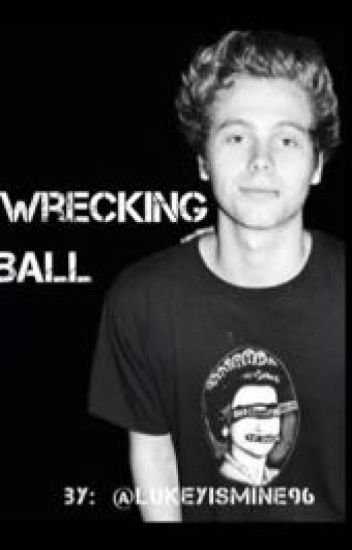 Wrecking Ball || Luke Hemmings ||