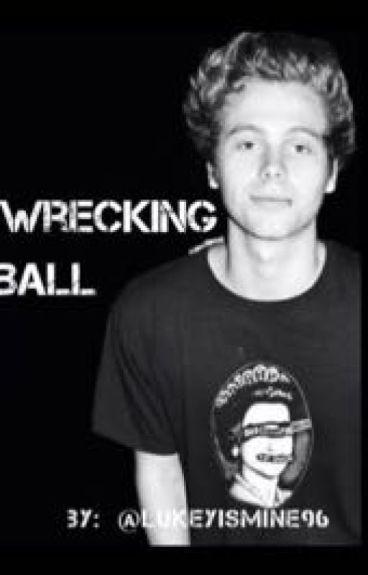 Wrecking Ball || Luke Hemmings ||