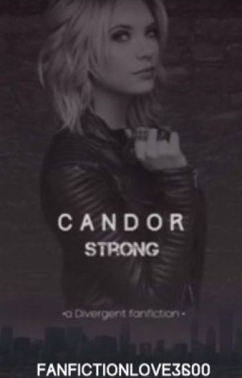 Candor Strong {Divergent Fanfiction}