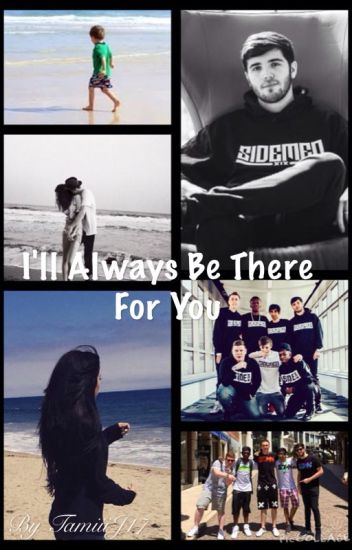 I'll Always Be There For You (ZerkaaHD FF) *COMPLETED*