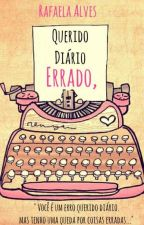Querido diário ERRADO, by Rafaela-Alves