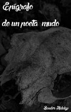 Epígrafo de un poeta mudo. by sanderhidalgo