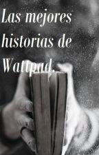 Las mejores historias de Wattpad. by Geraldine_Araya