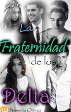 La Fraternidad de los Delta  by SamantaOrtega07