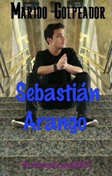 Marido Golpeador - Sebastian Arango