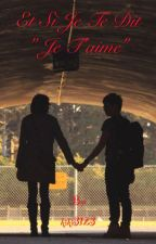 "Et si je te dit "" je t'aime""( en pause) by kiki3123"
