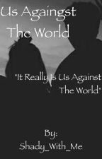 Us Against The World (BWMM) (BWHM) by CryBaby-Chills