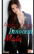 Alpha King's Innocent Mate by loveemadnesss