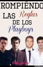 Rompiendo las reglas de los playboys by pink_girl_23