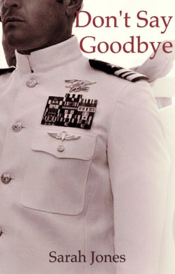 Don't Say Goodbye (Navy Book 2)