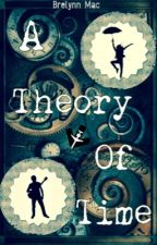 A Theory of Time by Falleg