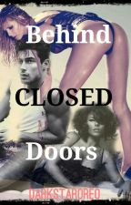 Behind Closed Doors ( Mike Bacerri Story ) by Darkstaroreo
