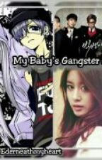 My Baby's Gangster Dad(on hold) by ANNEdearneathMyHeart
