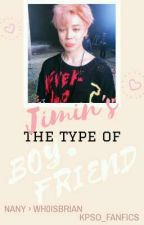 Jimin's the type boyfriend ↯ p.j.m by KPSO_fanfics