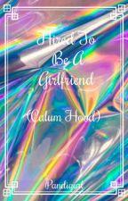 Hired To Be A Girlfriend (Calum Hood) by Pandigurl