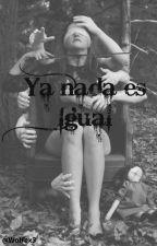 Ya Nada Es Igual by Wolfex3