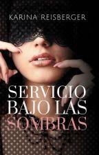 Servicio bajo las sombras. by Karina6401