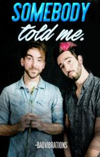Somebody told me. →Jalex by -Dookie