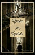 Casados por Contrato #Wattys2016 by JuliaVitoriaLima