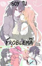 Soy tu problema •[Yuri]• (Bonnline) by Aleinad789