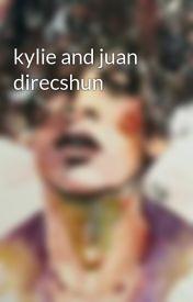 kylie and juan direcshun by healys_heartxx