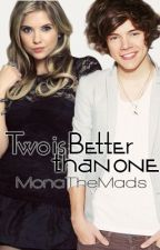 Two Is Better Than One (Harry Styles FanFic) *En Pausa* by monsleepyhead