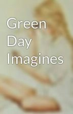 Green Day Imagines by Trinitycarter1