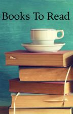 Books To Read by CaaroTo