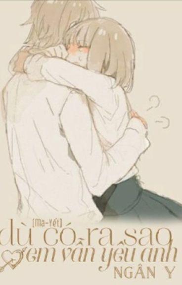 [Thiên Yết- Nhân Mã] Dù có ra sao em vẫn yêu anh!!!