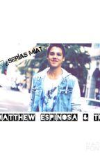 ¿Serías Mía?-Matt Espinosa & tu by LayshaRodrguez