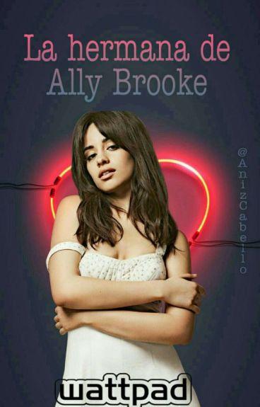 La hermana de Ally Brooke (Camila Cabello y tú)