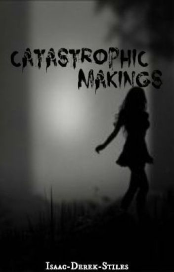 Catastrophic Makings // Teen Wolf