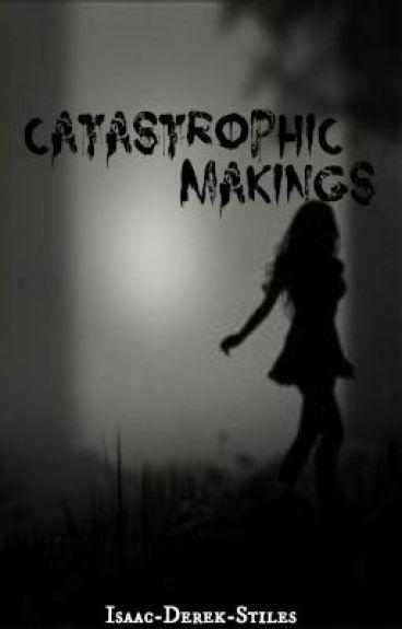 Catastrophic Makings // Teen Wolf