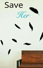Save Her (A Castiel love story) by GeekyChick0223